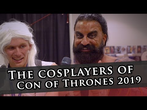 Video: The amazing cosplay of Con of Thrones 2019