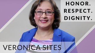 Honor. Respect. Dignity. | Veronica Sites