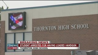 Thornton High School student arrested for having loaded handgun