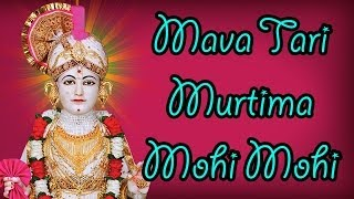 Mava Tari Murti-ma Mohi Mohi Re - Swaminarayan Kirtan