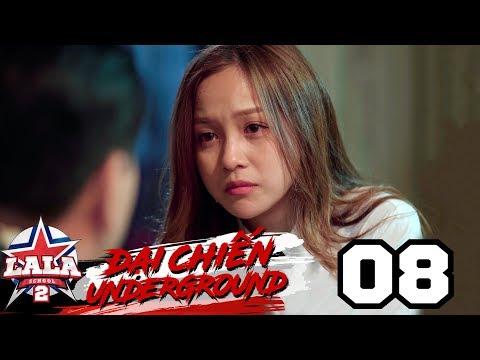 LA LA SCHOOL | TẬP 8 | Season 2 : ĐẠI CHIẾN UNDERGROUND