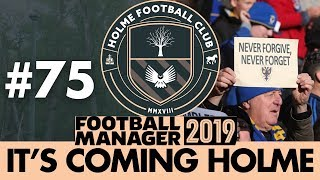 HOLME FC FM19 | Part 75 | McDONS & THE REAL DONS | Football Manager 2019