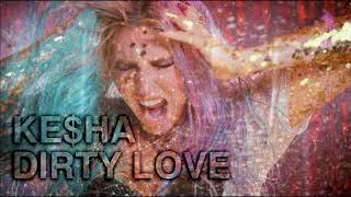 Kesha - Dirty Love (Solo Version 2012) [OFFICIAL AUDIO] No Iggy Pop!