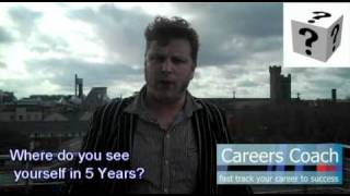 Interview Question - Where do you see yourself in 5 years time?
