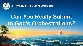 "2020 English Christian Song | ""Can You Really Submit to God's Orchestrations?"""