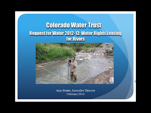 Beatie Amy - Colorado Water Trust - Request for Water 2012-13: Water Rights Leasing for Rivers