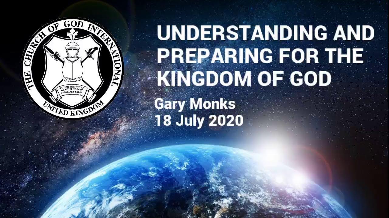 CGI UK - 18 Jul 2020 - Understanding and Preparing for the Kingdom of God   - Gary Monks