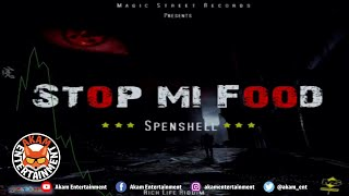 Spenshell - Stop Mi Food [Rich Life Riddim] March 2020