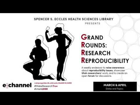 Grand Rounds Research Reproducibility 03-13-2018 Mollie R. Cummins, PhD