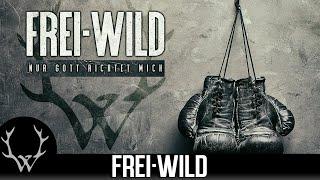 Frei.Wild - Nur Gott richtet mich (Offizielles Video)