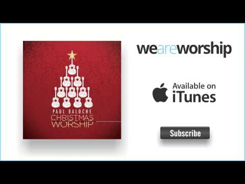 Paul Baloche - What Can I Do Christmas Version)