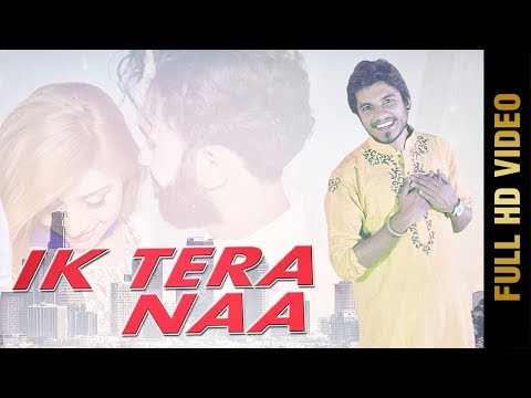 IK TERA NAA (Full Video) | HAIDER ZULQARNAIN  | Latest Punjabi Songs 2018 | AMAR AUDIO