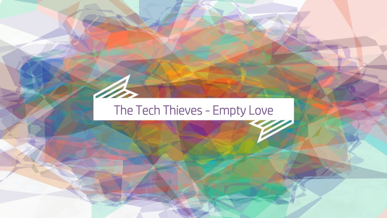 The Tech Thieves - Empty Love | Racer lt