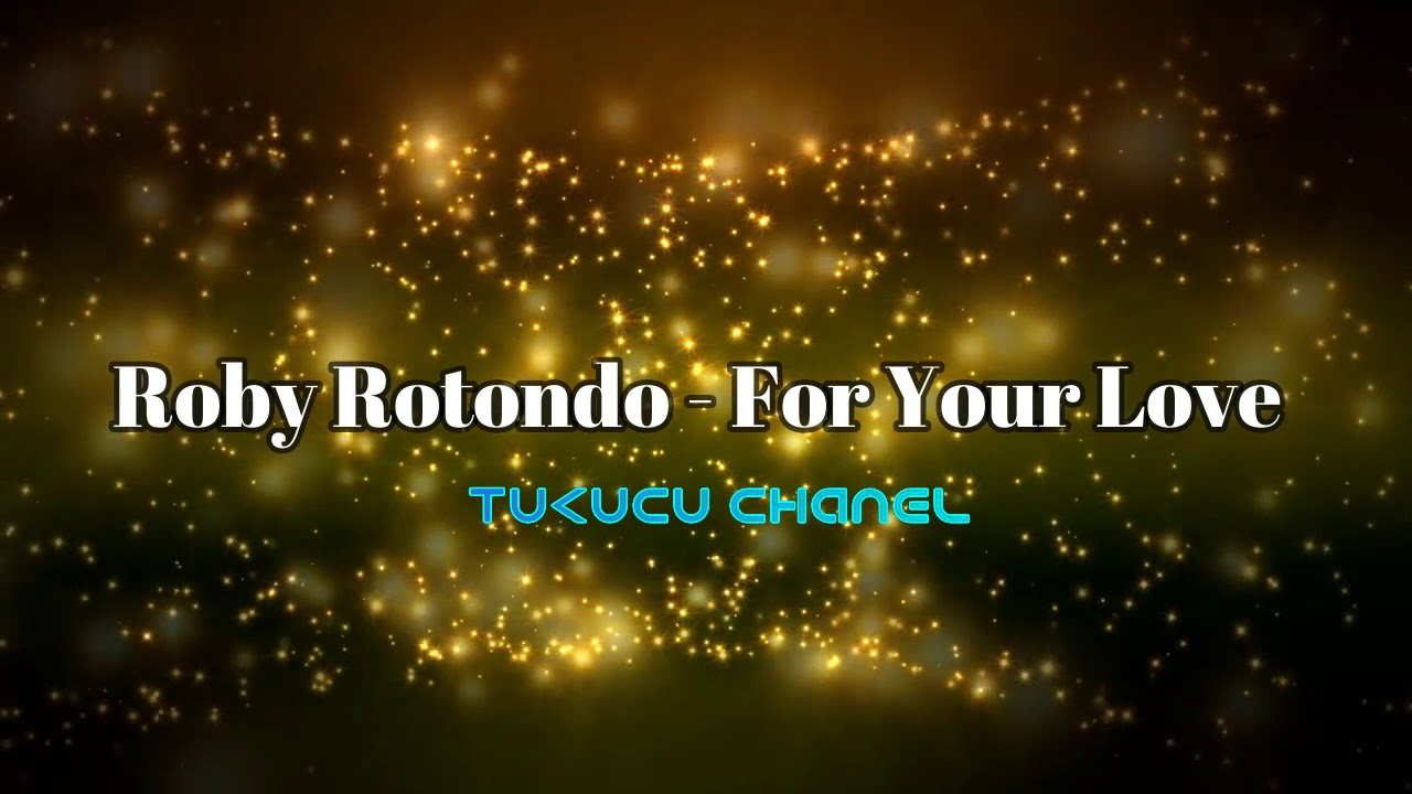 Roby Rotondo -  For Your Love (TuKuCu version) italo disco