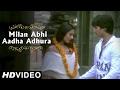 Milan Abhi Aadha Adhura Hai | Shahid Kapoor And Amrita Rao | Vivah | Bollywood Romantic Song