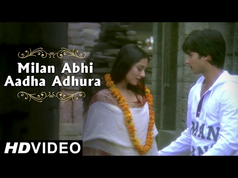 Milan Abhi Aadha Adhura Hai - Video Song | Shahid Kapoor &  Amrita Rao | Vivah | Romantic Song