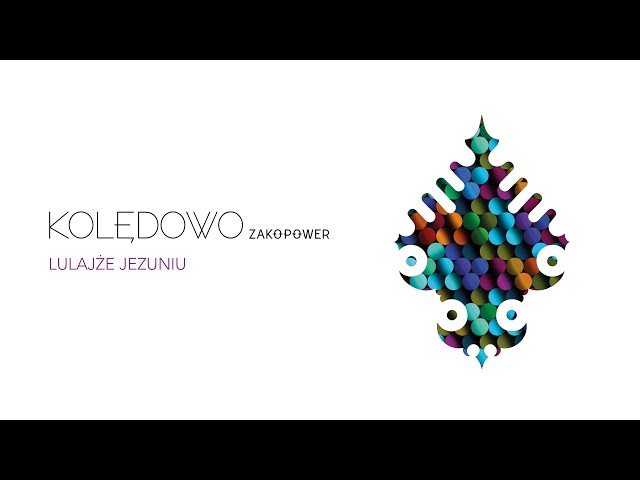 Zakopower - Lulajże Jezuniu (Official Audio)