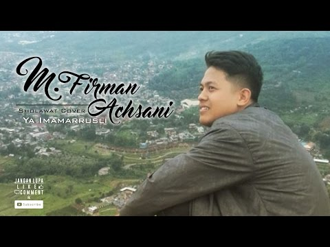 M Firman Achsani - Ya Imamarrusli [Muskurane Sholawat Version]