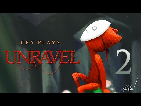 Cry Plays: Unravel [P2]