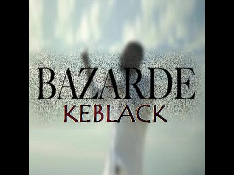 KeBlack - Bazardée (parole+Audio)