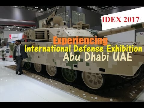 Experiencing IDEX 2017 - International Defense Exhibition, Abu Dhabi, UAE