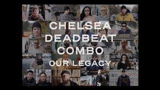 Chelsea Deadbeat Combo - Our Legacy