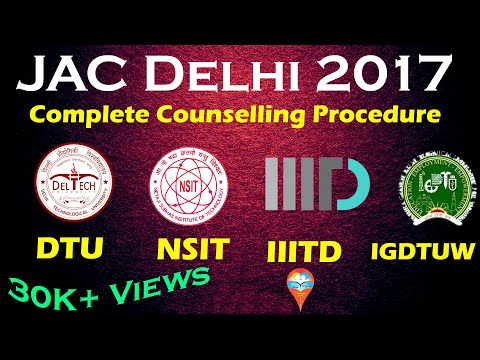 JAC Delhi Counselling Procedure || Complete Guide || Admission in DTU, NSIT, IIITD & IGDTUW