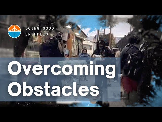 Overcoming Obstacles | Doing Good Snippets