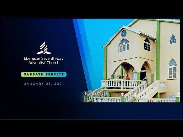 January 23 2021 // Ebenezer SDA Sabbath Service