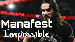 SETH ROLLINS MANA FEST ||IMPOSSIBLE||