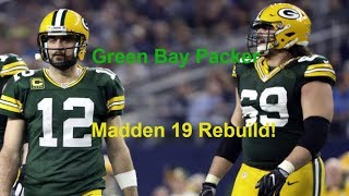 REBUILDING THE GREEN BAY PACKERS! SUPER BOWL CHAMPS?!? Madden 19 Franchise Mode!
