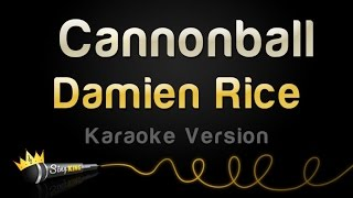 Damien Rice - Cannonball (Karaoke Version)
