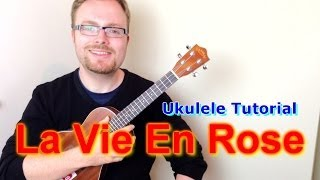 La Vie En Rose (How I Met Your Mother) - Ukulele Tutorial