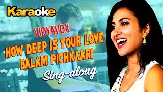 How Deep Is Your Love Balam Pichkari Mashup Karaoke - Vidya Vox