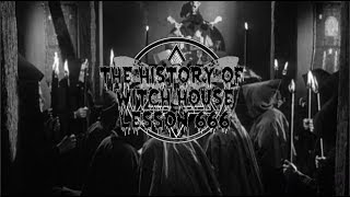 ✚ The History of Witch House Lesson 666 ✚
