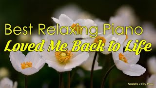 Loved Me Back to Life 💛 Best relaxing piano, Beautiful Piano Music | City Music