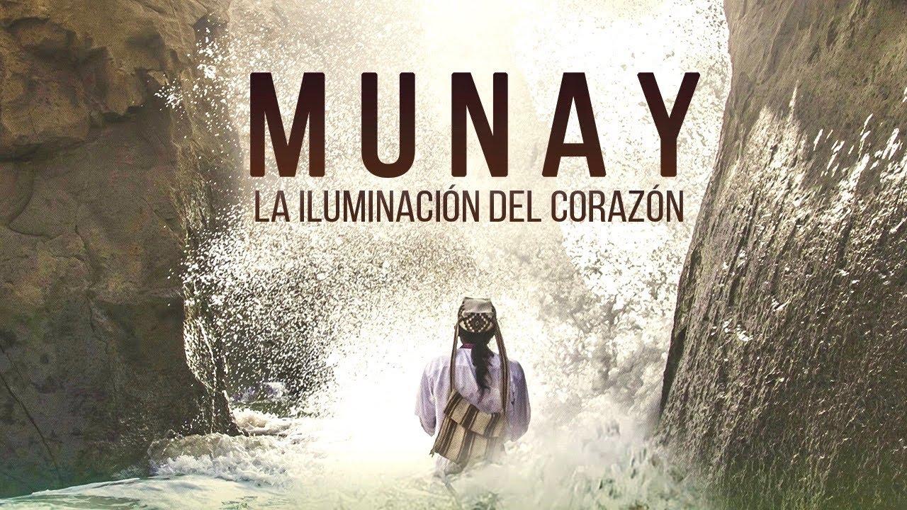 MUNAY - La Iluminación del Corazón - PELÍCULA ORIGINAL COMPLETA - Ñaupany Puma