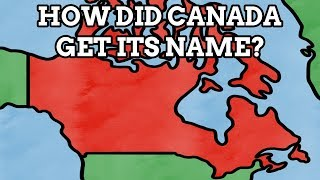 How Did Canada Get Its Name?