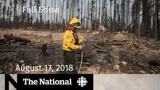Watch Live: The National for Friday, August 17, 2018 — B.C. Wildfires, N.B. Shooting, Low-Carb Diets