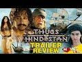 THUGS OF HINDOSTAN - Official Trailer Review | Amitabh Bachchan | Aamir Khan