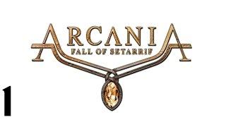 Arcania: Fall of Setarrif Walkthrough HD (Part 1)
