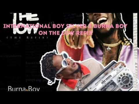 burna-boy-x-international-boy-silver|on-the-low-refix-lyrics|