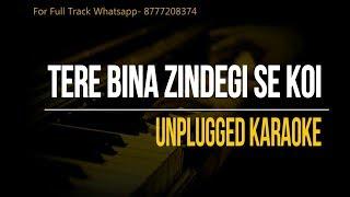 Tere Bina Zindegi se koi | Unplugged Karaoke | Lata Mangeshkar | Kishore Kumar