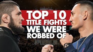 Top 10 Title Fights We Were Robbed Of