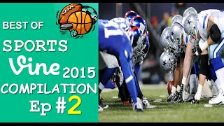 Best Sports Vines Compilation 2015 - Ep #2 || w/ TITLE & Beat Drop in Vines ✔