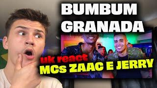 Bumbum Granada - MCs Zaac e Jerry | 🇬🇧UK Reaction/Review