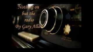 Nothing On But The Radio by Gary Allan - lyrics