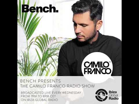 Bench Presents Camilo Franco Live Show On Ibiza Global Radio - 27/09/2017