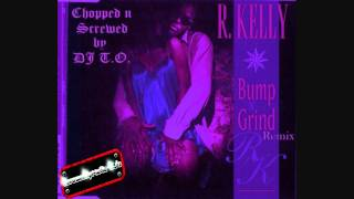 R. Kelly Bump and Grind(remix) Chopped n Screwed