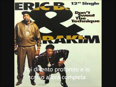 Eric B. & Rakim - Don't Sweat The Technique (Traduzione Italiana)